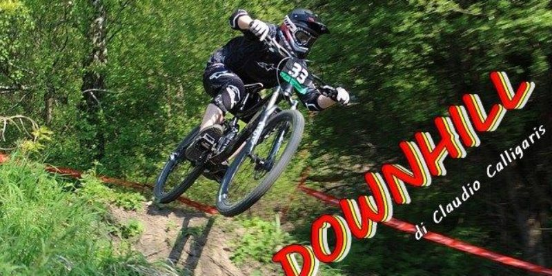 – Downhill FVG – Uno sport in crescita che appassiona Bikers di tutte le età
