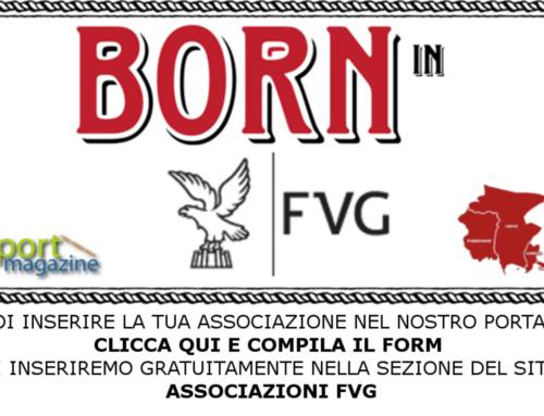-Born in FVG- Inserisci la tua Associazione nel portale Sport Magazine FVG